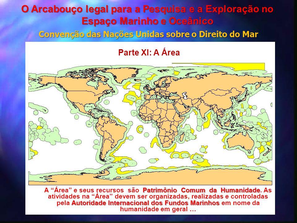 """Patrimônio Comum da Humanidade Autoridade Internacional dos Fundos Marinhos A """"Área"""" e seus recursos são Patrimônio Comum da Humanidade. As atividades"""