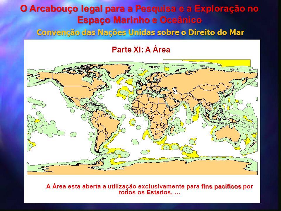 fins pacíficos A Área esta aberta a utilização exclusivamente para fins pacíficos por todos os Estados, … Parte XI: A Área Convenção das Nações Unidas