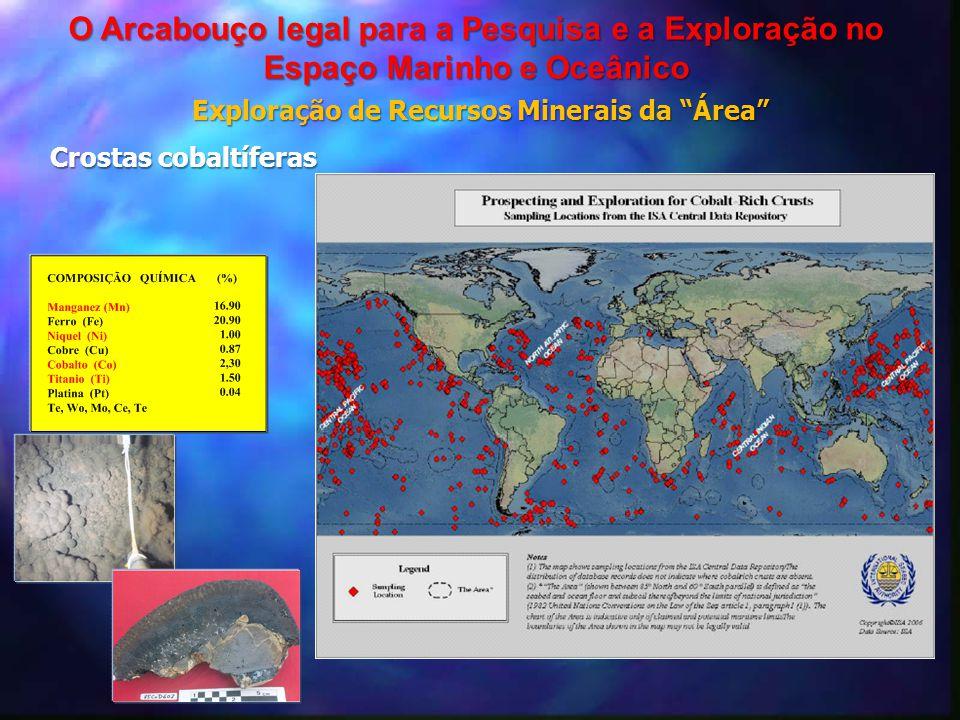 """Exploração de Recursos Minerais da """"Área"""" O Arcabouço legal para a Pesquisa e a Exploração no Espaço Marinho e Oceânico Crostas cobaltíferas"""