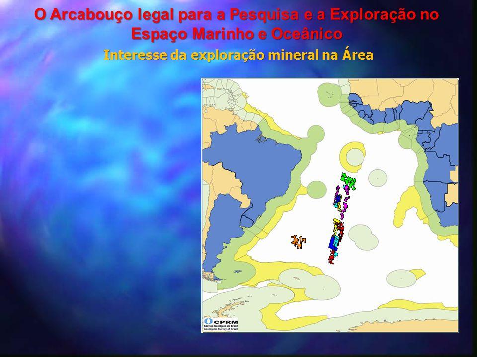 Interesse da exploração mineral na Área O Arcabouço legal para a Pesquisa e a Exploração no Espaço Marinho e Oceânico