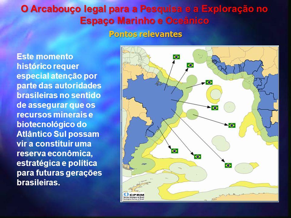 Este momento histórico requer especial atenção por parte das autoridades brasileiras no sentido de assegurar que os recursos minerais e biotecnológico