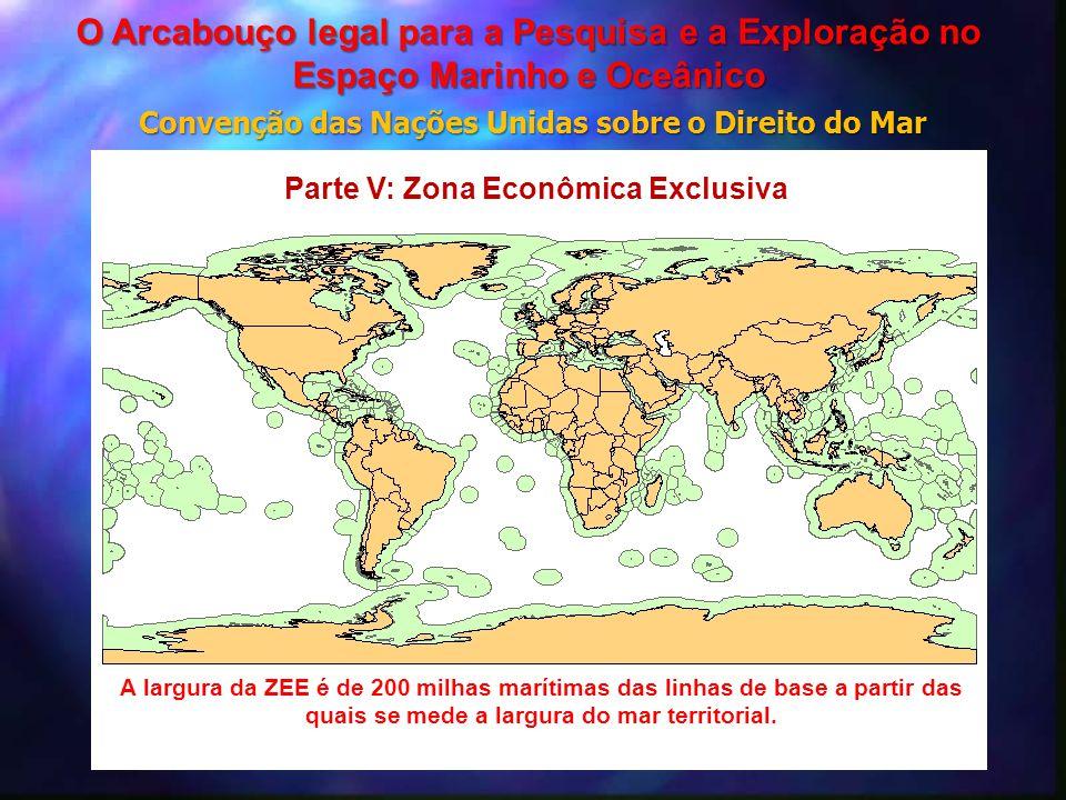 A largura da ZEE é de 200 milhas marítimas das linhas de base a partir das quais se mede a largura do mar territorial. Parte V: Zona Econômica Exclusi