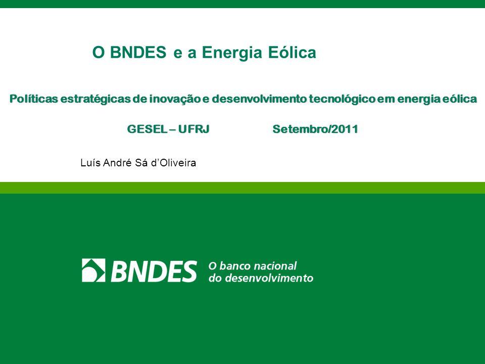 • Apoio do BNDES à Energia Eólica • Financiamento a Projetos de Geração de Energia Eólica • Energia Eólica no Brasil e no Mundo • Critérios de análise dos financiamentos dos projetos de energia eólica AGENDA