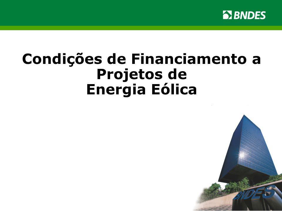 Condições de Financiamento a Projetos de Energia Eólica