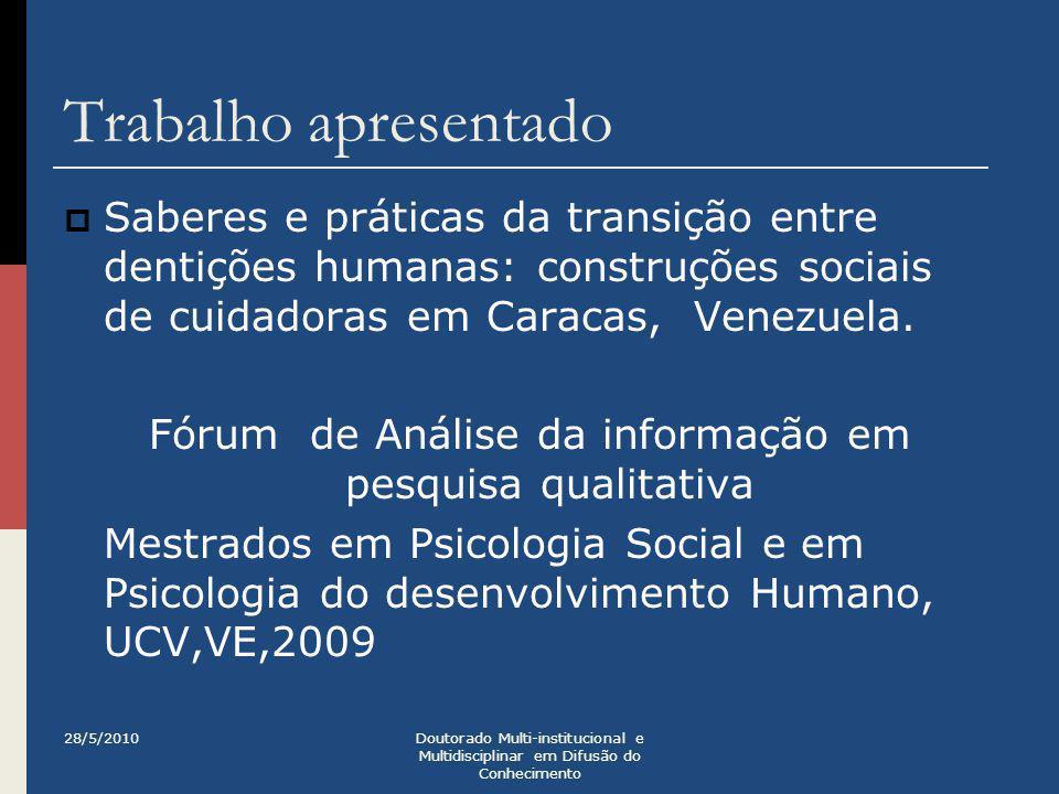 Trabalho apresentado  Saberes e práticas da transição entre dentições humanas: construções sociais de cuidadoras em Caracas, Venezuela. Fórum de Anál