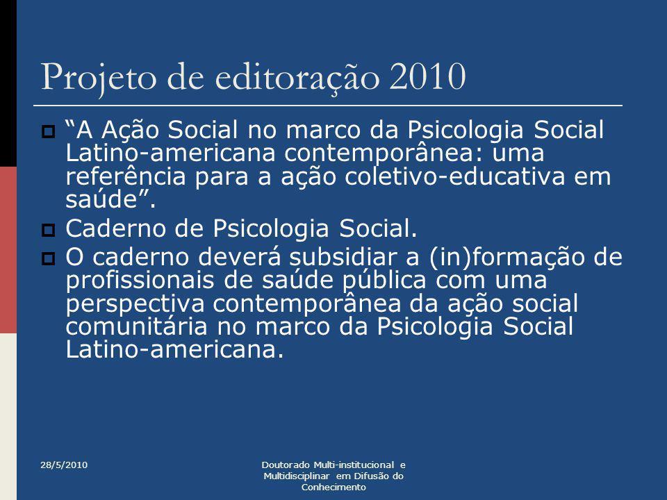 """Projeto de editoração 2010  """"A Ação Social no marco da Psicologia Social Latino-americana contemporânea: uma referência para a ação coletivo-educativ"""