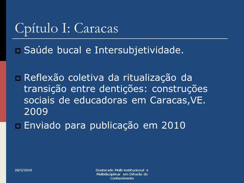 Cpítulo I: Caracas  Saúde bucal e Intersubjetividade.  Reflexão coletiva da ritualização da transição entre dentições: construções sociais de educad
