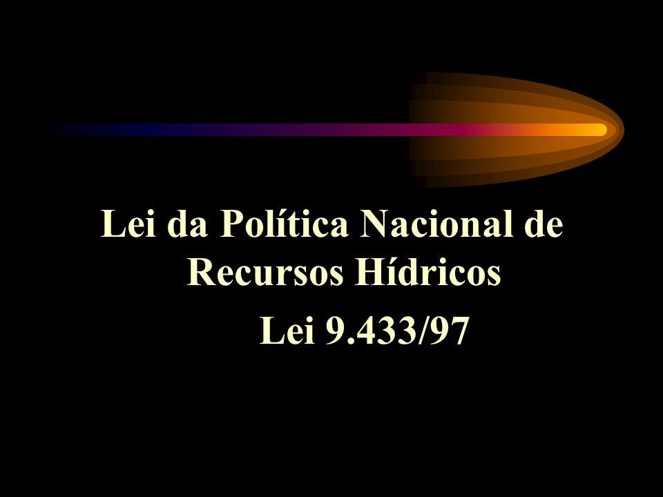 Lei da Política Nacional de Recursos Hídricos Lei 9.433/97