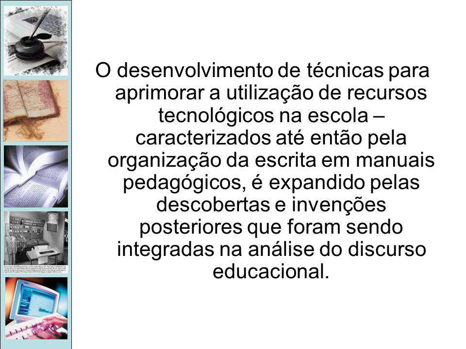 O desenvolvimento de técnicas para aprimorar a utilização de recursos tecnológicos na escola – caracterizados até então pela organização da escrita em manuais pedagógicos, é expandido pelas descobertas e invenções posteriores que foram sendo integradas na análise do discurso educacional.
