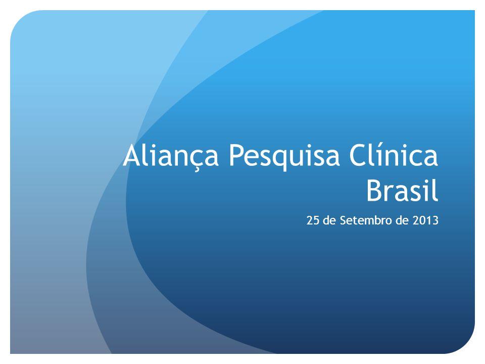 Aliança Pesquisa Clínica Brasil 25 de Setembro de 2013