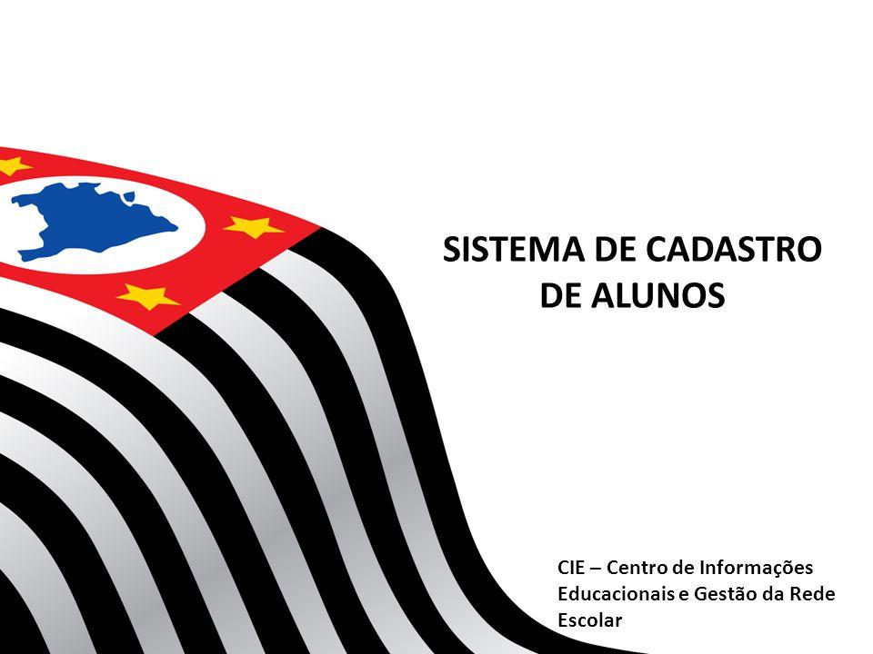 SISTEMA DE CADASTRO DE ALUNOS CIE – Centro de Informações Educacionais e Gestão da Rede Escolar