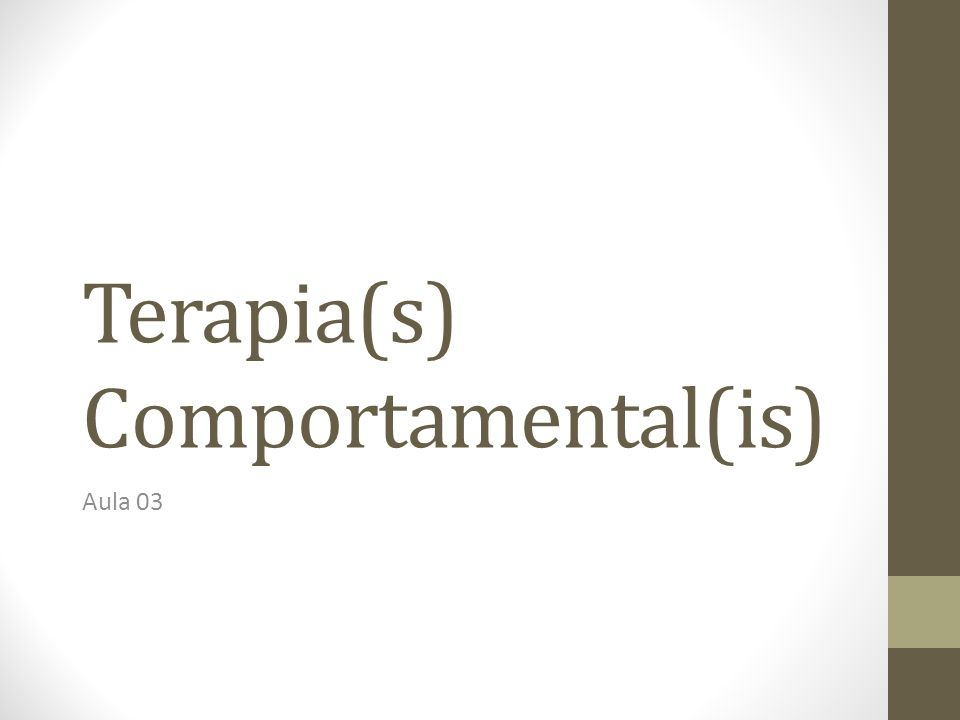 Terapia(s) Comportamental(is) Aula 03