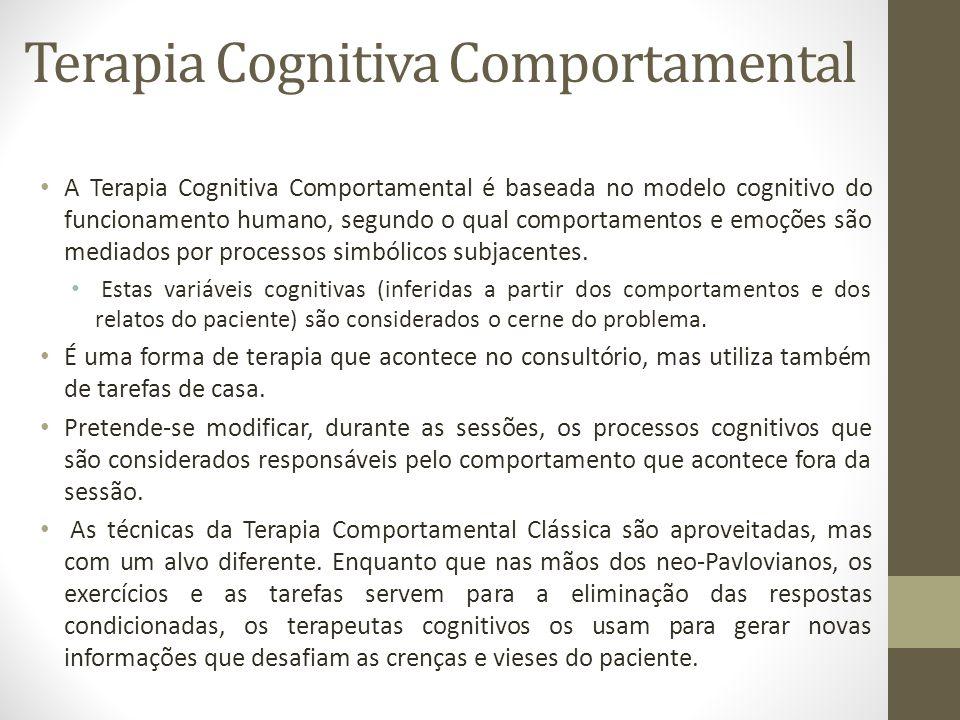 Terapia Cognitiva Comportamental • A Terapia Cognitiva Comportamental é baseada no modelo cognitivo do funcionamento humano, segundo o qual comportam