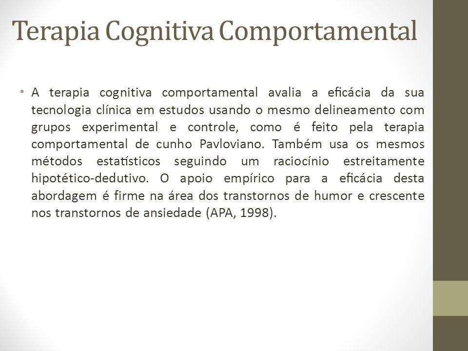 Terapia Cognitiva Comportamental • A terapia cognitiva comportamental avalia a eficácia da sua tecnologia clínica em estudos usando o mesmo delineam