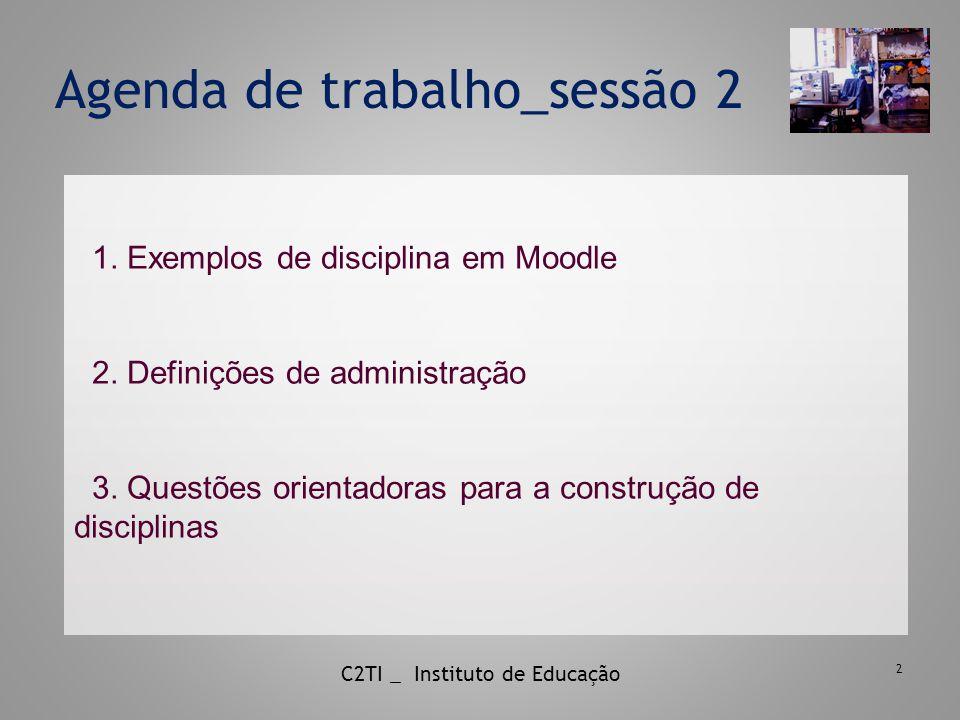 2 Agenda de trabalho_sessão 2 1. Exemplos de disciplina em Moodle 2.