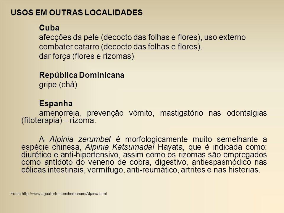 USOS EM OUTRAS LOCALIDADES Cuba afecções da pele (decocto das folhas e flores), uso externo combater catarro (decocto das folhas e flores). dar força