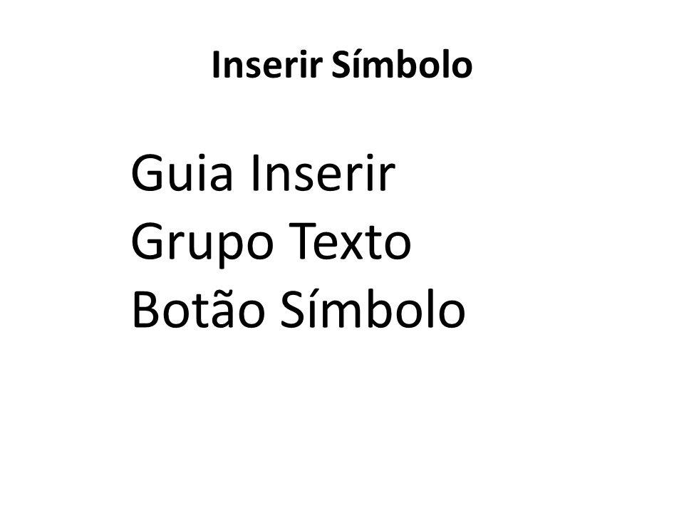 Inserir Símbolo Guia Inserir Grupo Texto Botão Símbolo