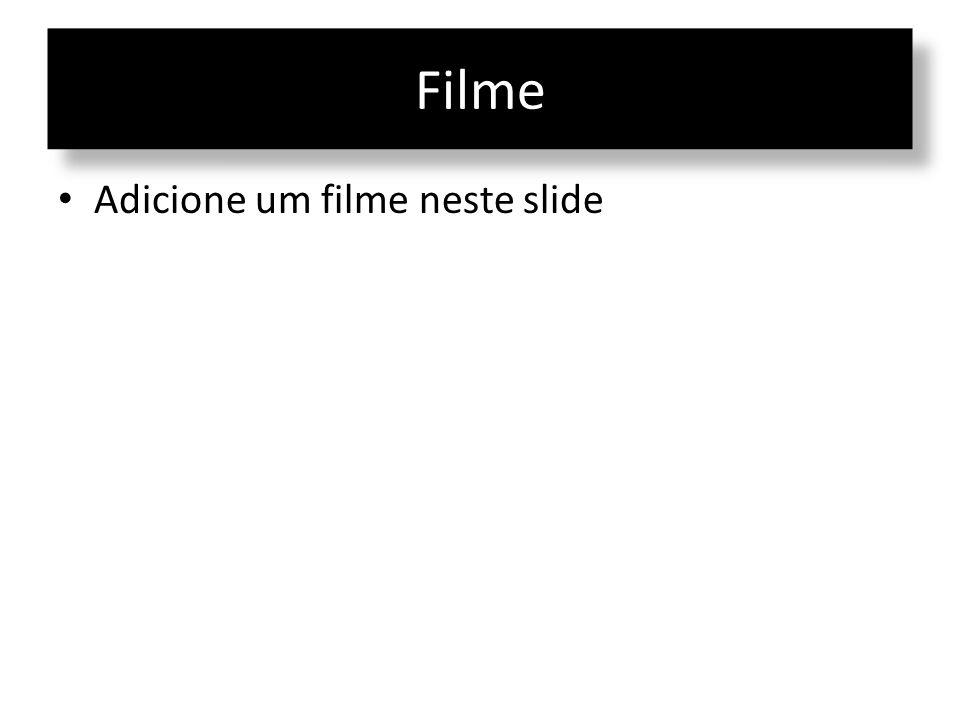 Filme • Adicione um filme neste slide
