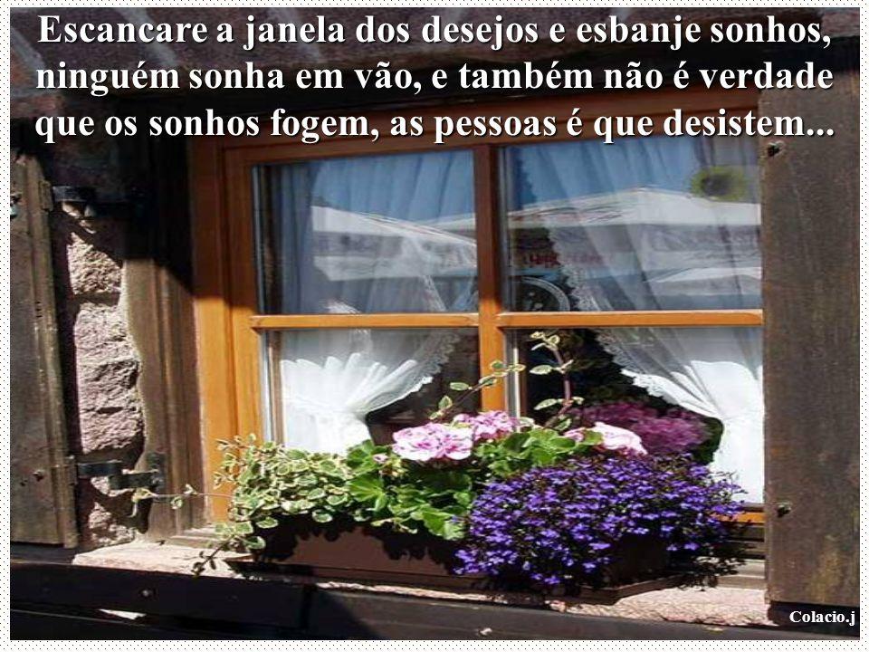 Colacio.j Apaixone se por um sorriso e sorria junto, ilumine as janelinhas dos olhos, atraia Beija- Flores, borboletas, Vaga-lumes, ame a pessoa que o