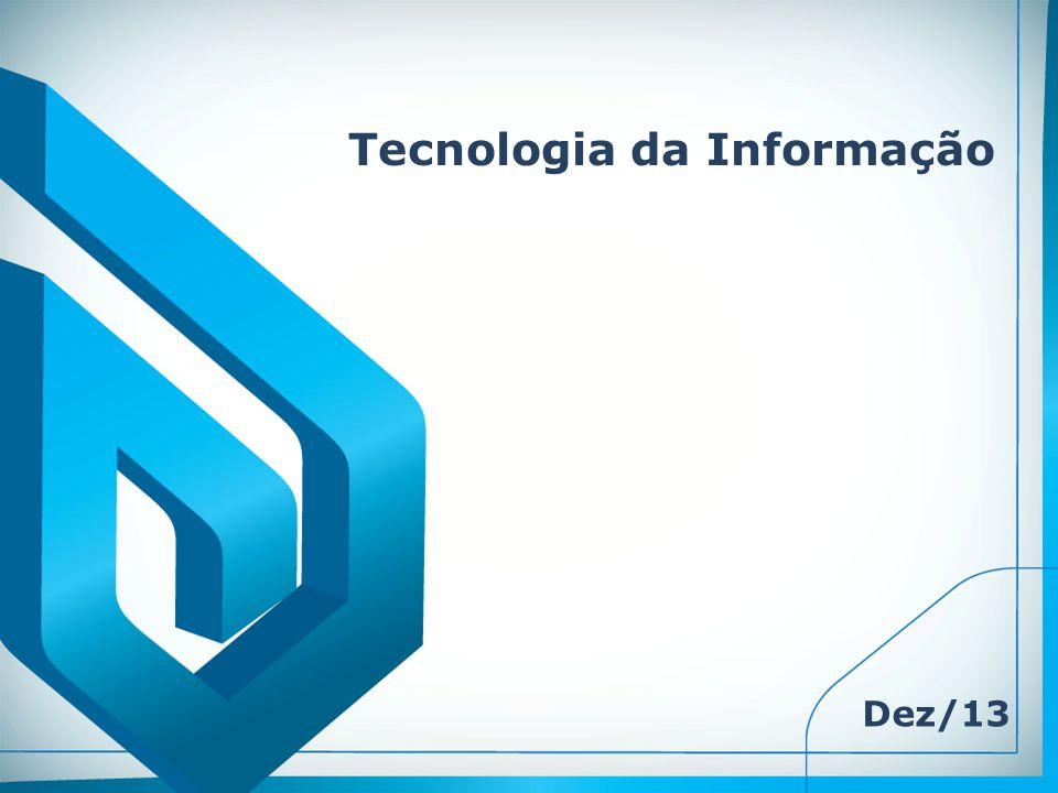 Tecnologia da Informação Dez/13