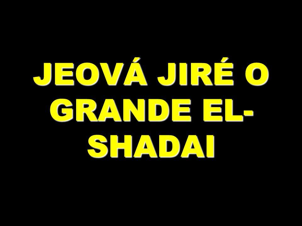 JEOVÁ JIRÉ O GRANDE EL- SHADAI
