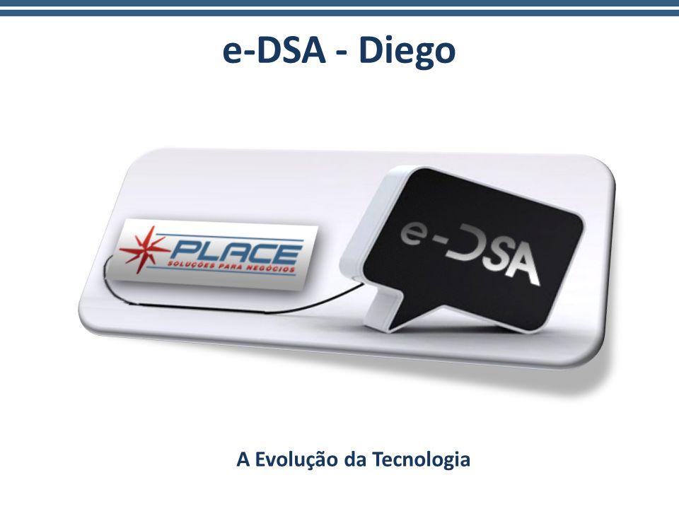 e-DSA - Diego A Evolução da Tecnologia