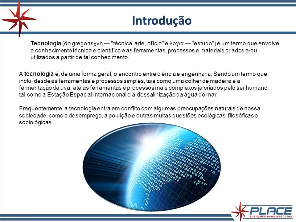 Introdução Tecnologia (do grego τεχνη —