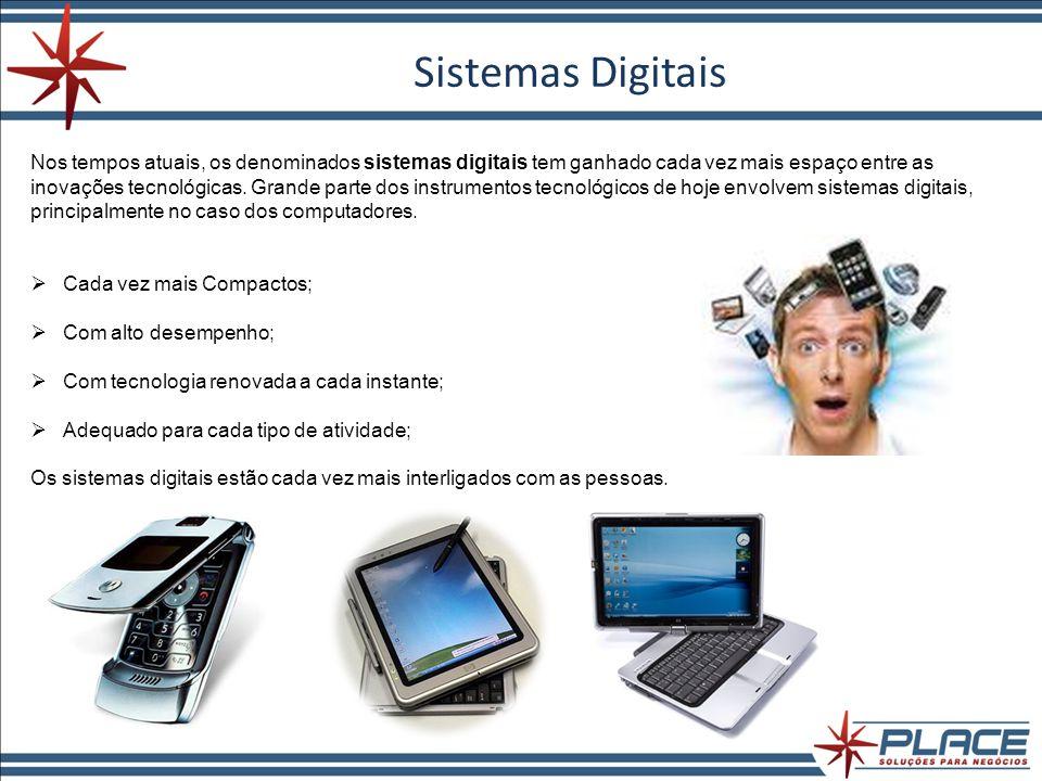 Sistemas Digitais Nos tempos atuais, os denominados sistemas digitais tem ganhado cada vez mais espaço entre as inovações tecnológicas. Grande parte d