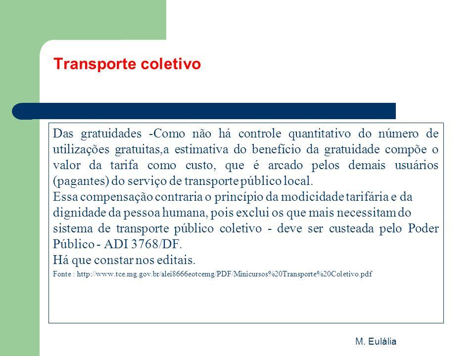 M. Eulália Transporte coletivo Das gratuidades -Como não há controle quantitativo do número de utilizações gratuitas,a estimativa do benefício da grat