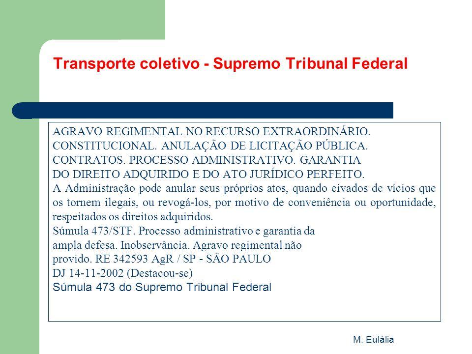 M. Eulália Transporte coletivo - Supremo Tribunal Federal AGRAVO REGIMENTAL NO RECURSO EXTRAORDINÁRIO. CONSTITUCIONAL. ANULAÇÃO DE LICITAÇÃO PÚBLICA.