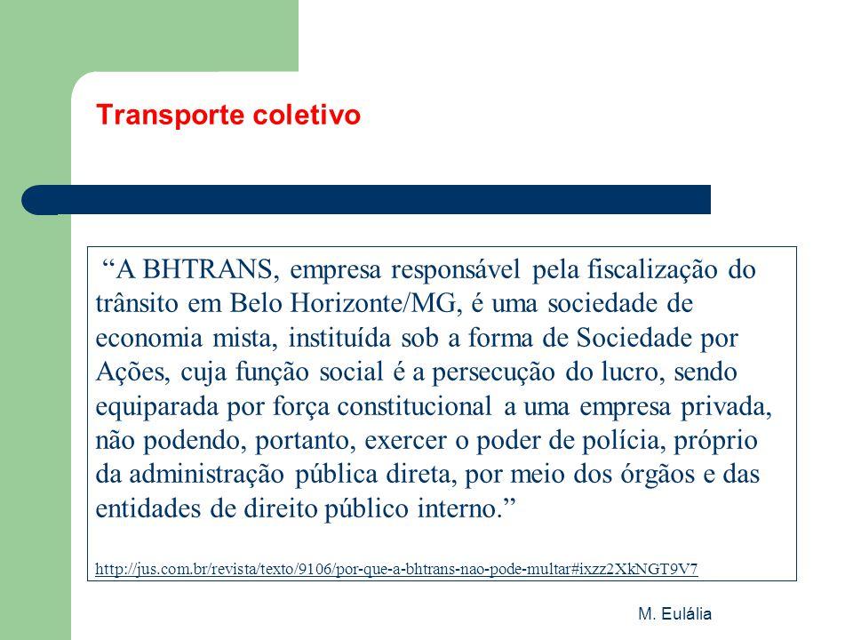 """M. Eulália Transporte coletivo """"A BHTRANS, empresa responsável pela fiscalização do trânsito em Belo Horizonte/MG, é uma sociedade de economia mista,"""