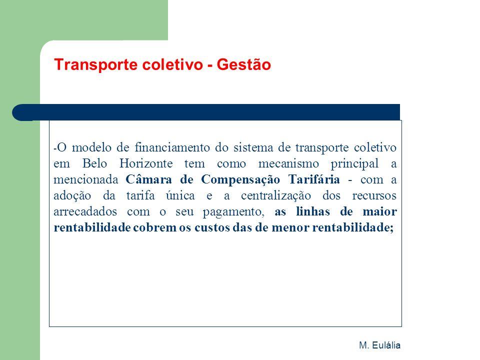 M. Eulália Transporte coletivo - Gestão - O modelo de financiamento do sistema de transporte coletivo em Belo Horizonte tem como mecanismo principal a