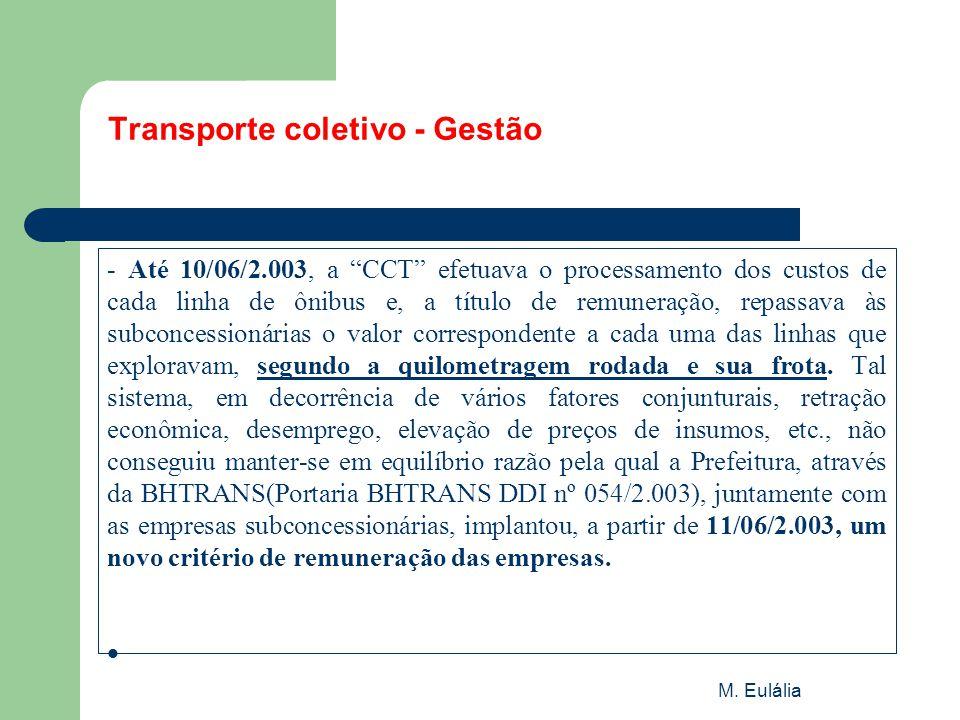 """M. Eulália Transporte coletivo - Gestão - Até 10/06/2.003, a """"CCT"""" efetuava o processamento dos custos de cada linha de ônibus e, a título de remunera"""
