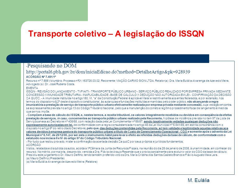M. Eulália Transporte coletivo – A legislação do ISSQN - Pesquisando no DOM http://portal6.pbh.gov.br/dom/iniciaEdicao.do?method=DetalheArtigo&pk=9289