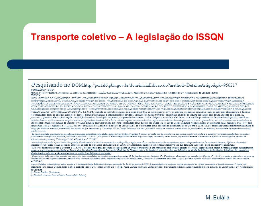 M. Eulália Transporte coletivo – A legislação do ISSQN - Pesquisando no DOM:http://portal6.pbh.gov.br/dom/iniciaEdicao.do?method=DetalheArtigo&pk=9562