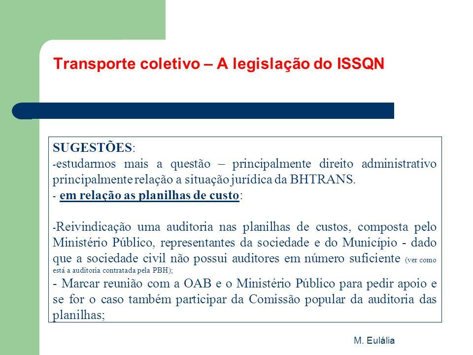 M. Eulália Transporte coletivo – A legislação do ISSQN SUGESTÕES: - estudarmos mais a questão – principalmente direito administrativo principalmente r