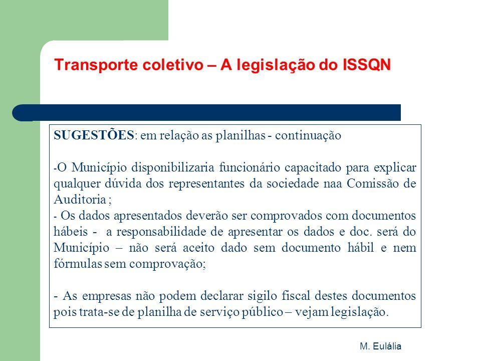 M. Eulália Transporte coletivo – A legislação do ISSQN SUGESTÕES: em relação as planilhas - continuação - O Município disponibilizaria funcionário cap