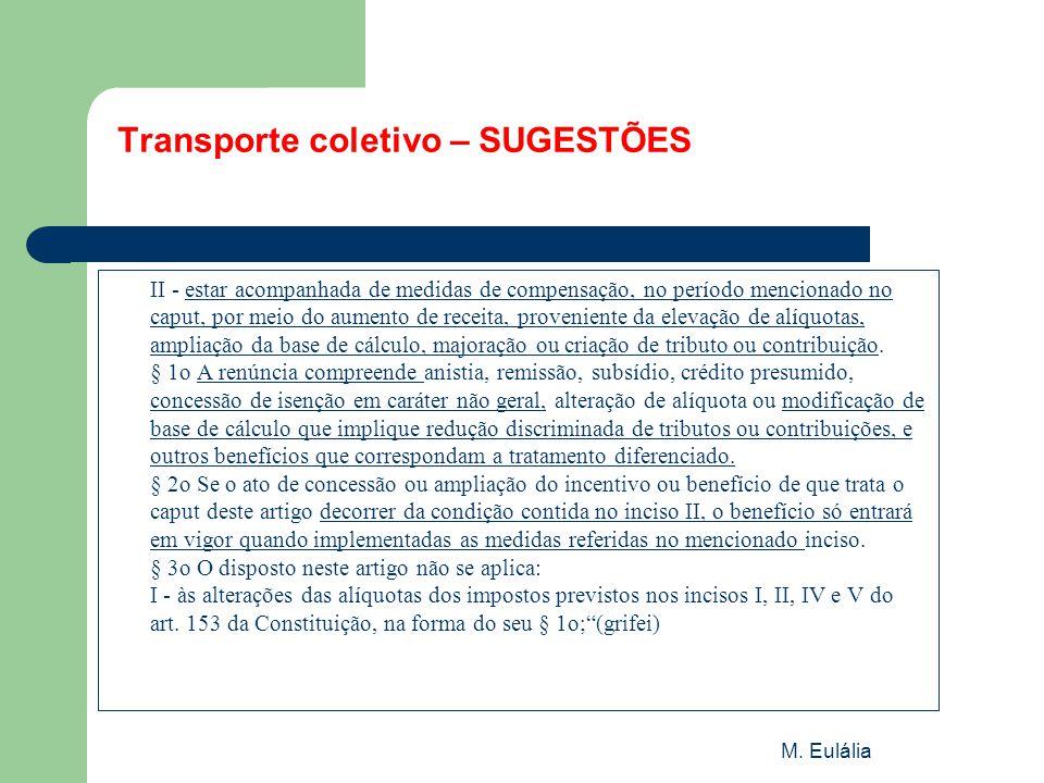 M. Eulália Transporte coletivo – SUGESTÕES II - estar acompanhada de medidas de compensação, no período mencionado no caput, por meio do aumento de re