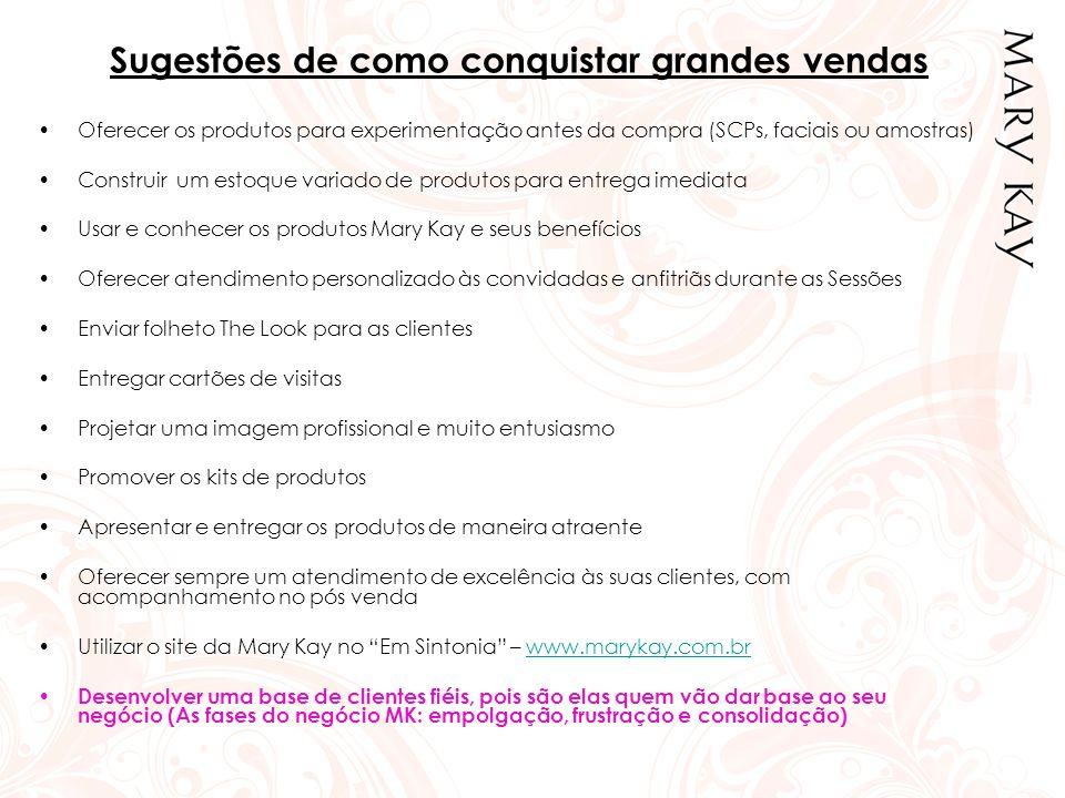 Sugestões de como conquistar grandes vendas •Oferecer os produtos para experimentação antes da compra (SCPs, faciais ou amostras) •Construir um estoqu