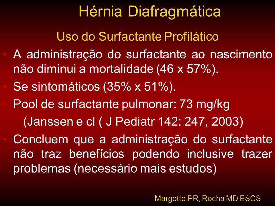 Uso do Surfactante Profilático •A administração do surfactante ao nascimento não diminui a mortalidade (46 x 57%). •Se sintomáticos (35% x 51%). •Pool