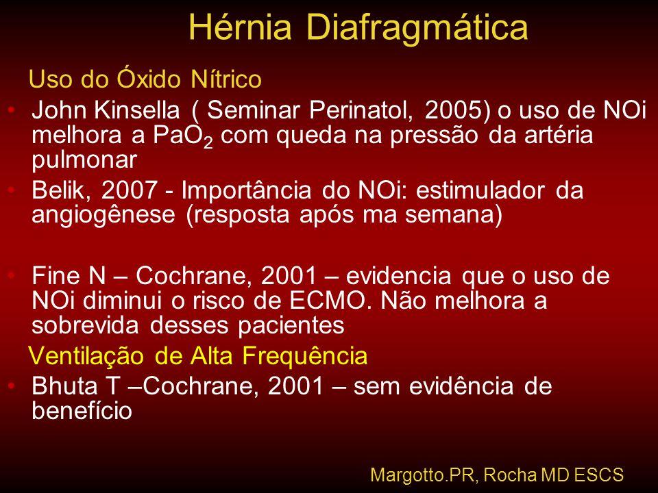 Uso do Óxido Nítrico •John Kinsella ( Seminar Perinatol, 2005) o uso de NOi melhora a PaO 2 com queda na pressão da artéria pulmonar •Belik, 2007 - Im
