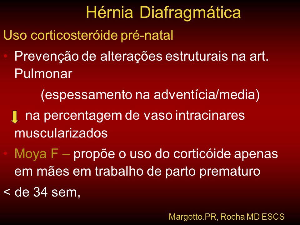 Uso corticosteróide pré-natal •Prevenção de alterações estruturais na art. Pulmonar (espessamento na adventícia/media) na percentagem de vaso intracin
