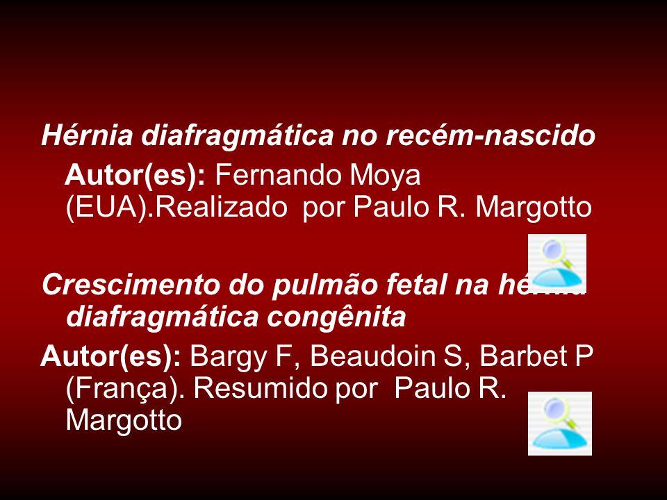 Hérnia diafragmática no recém-nascido Autor(es): Fernando Moya (EUA).Realizado por Paulo R. Margotto Crescimento do pulmão fetal na hérnia diafragmáti