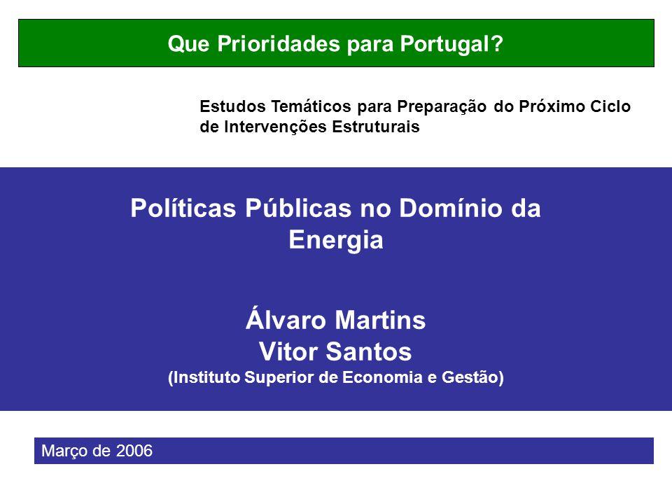 Políticas Públicas no Domínio da Energia Álvaro Martins Vitor Santos (Instituto Superior de Economia e Gestão) Que Prioridades para Portugal.