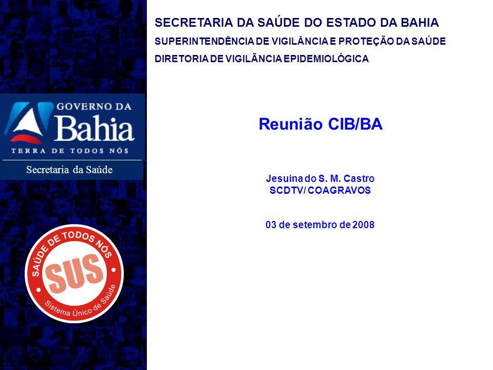Secretaria da Saúde SECRETARIA DA SAÚDE DO ESTADO DA BAHIA SUPERINTENDÊNCIA DE VIGILÂNCIA E PROTEÇÃO DA SAÚDE DIRETORIA DE VIGILÃNCIA EPIDEMIOLÓGICA R