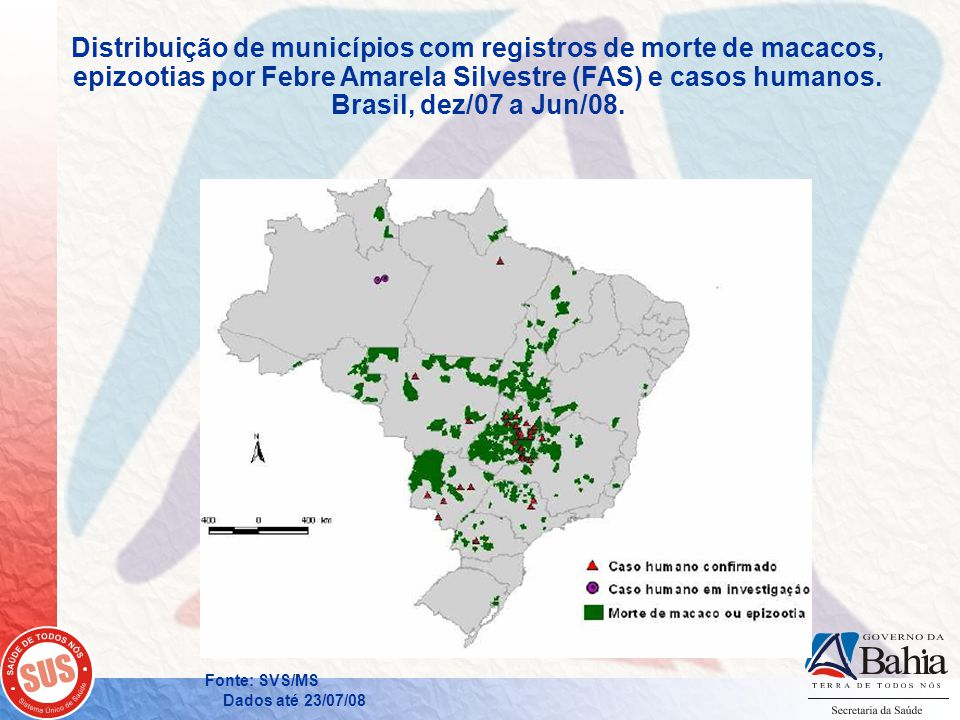 Renato Freitas Mª do Socorro Santos Distribuição de municípios com registros de morte de macacos, epizootias por Febre Amarela Silvestre (FAS) e casos