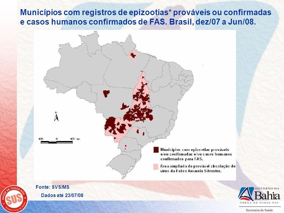 Renato Freitas Mª do Socorro Santos Municípios com registros de epizootias* prováveis ou confirmadas e casos humanos confirmados de FAS. Brasil, dez/0