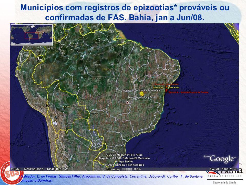 Municípios com registros de epizootias* prováveis ou confirmadas de FAS. Bahia, jan a Jun/08. * Salvador, L. de Freitas, Simões Filho, Alagoinhas, V.