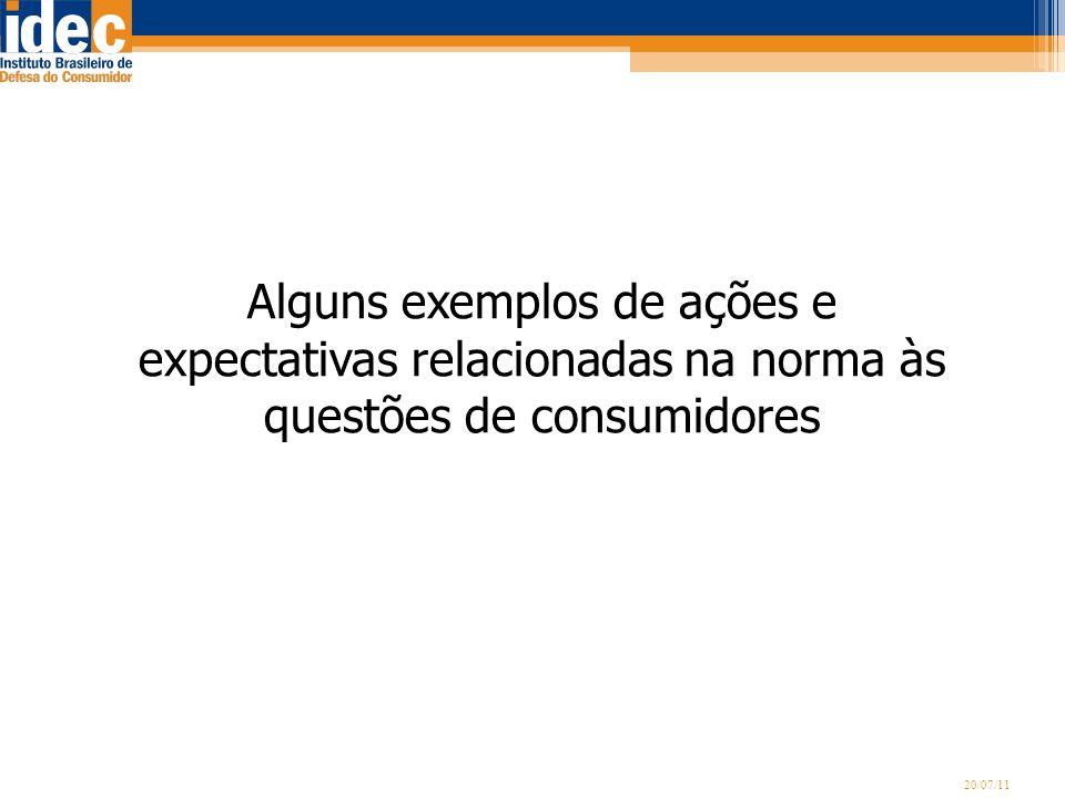 20/07/11 Alguns exemplos de ações e expectativas relacionadas na norma às questões de consumidores