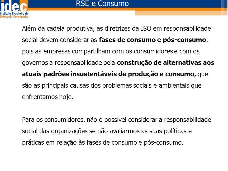 Além da cadeia produtiva, as diretrizes da ISO em responsabilidade social devem considerar as fases de consumo e pós-consumo, pois as empresas compart